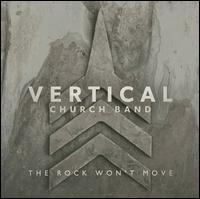 The Rock Won't Move - Vertical Church Band