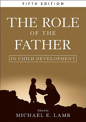 The Role of the Father in Child Development - Lamb, Michael E (Editor)