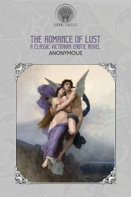 The Romance of Lust: A classic Victorian erotic novel - Anonymous
