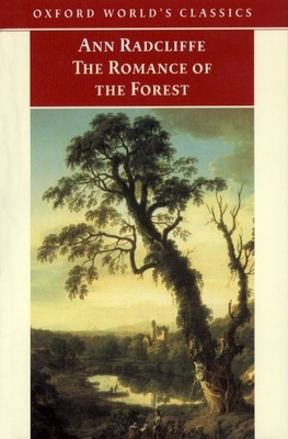 The Romance of the Forest - Radcliffe, Ann Ward, and Chard, Chloe (Editor)