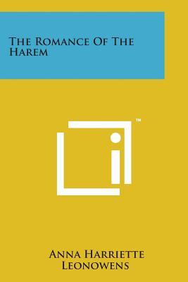 The Romance of the Harem - Leonowens, Anna Harriette