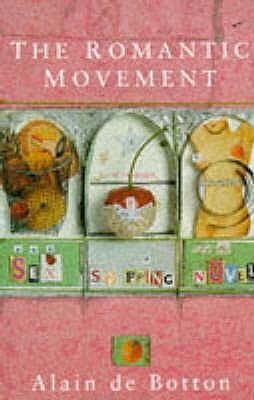 The Romantic Movement - de Botton, Alain