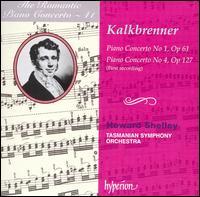The Romantic Piano Concerto, Vol. 41: Friedrich Kalkbrenner: Piano Concertos Nos. 1 & 4 - Howard Shelley (piano); Tasmanian Symphony Orchestra; Howard Shelley (conductor)