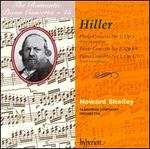 The Romantic Piano Concerto, Vol. 45: Hiller: Piano Concertos 1-3
