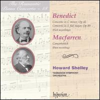 The Romantic Piano Concerto, Vol. 48: Julius Benedict & Walter Macfarren - Howard Shelley (piano); Tasmanian Symphony Orchestra; Howard Shelley (conductor)