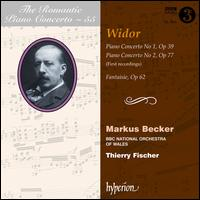 The Romantic Piano Concerto, Vol. 55: Widor - Markus Becker (piano); BBC National Orchestra of Wales; Thierry Fischer (conductor)