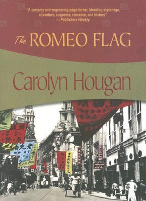 The Romeo Flag - Hougan, Carolyn
