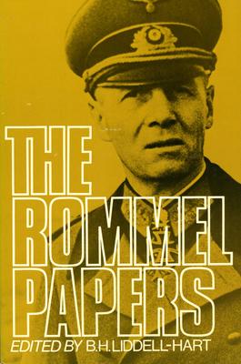 The Rommel Papers - Rommel, Erwin, and Hart, B H Liddell, and Liddell Hart, Basil Henry