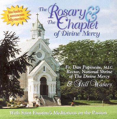 The Rosary & the Chaplet of Divine Mercy - Spirit Song Ministries (Creator)