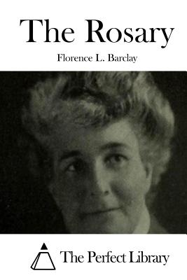 The Rosary - Barclay, Florence L, and The Perfect Library (Editor)