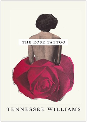 The Rose Tattoo - Williams, Tennessee, and Shanley, John Patrick (Introduction by), and Barbera, Jack