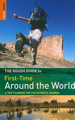 The Rough Guide First-Time Around the World - Lansky, Doug, and Harr, Henrik (Contributions by)