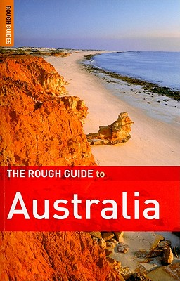 The Rough Guide to Australia - Daly, Margo, and Dehne, Anne, and Leffman, David