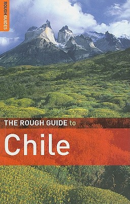 The Rough Guide to Chile - Graham, Melissa, and Benson, Andrew, and Khmelnitski, Anna