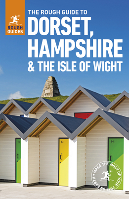 The Rough Guide to Dorset, Hampshire & the Isle of Wight - Hancock, Matthew, and Tomlin, Amanda