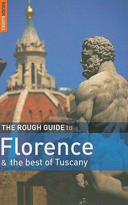 The Rough Guide to Florence and the Best of Tuscany - Buckley, Jonathan, and Jepson, Tim