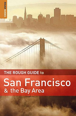 The Rough Guide to San Francisco & the Bay Area - Ellwood, Mark, and Edwards, Nick, and Hodgkins, Charles