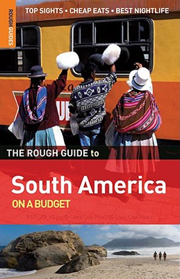 The Rough Guide to South America on a Budget - Atkins, Ismay