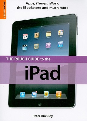 The Rough Guide to the iPad - Buckley, Peter