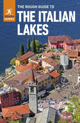 The Rough Guide to the Italian Lakes (Travel Guide with Free eBook) - Guides, Rough