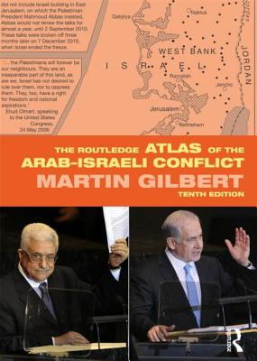 The Routledge Atlas of the Arab-Israeli Conflict - Gilbert, Martin