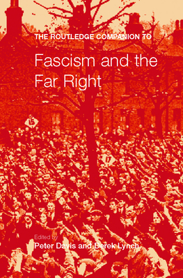 The Routledge Companion to Fascism and the Far Right - Davies, Peter Jonathan