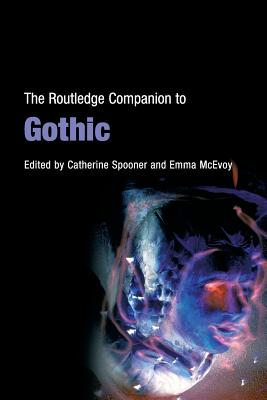 The Routledge Companion to Gothic - Spooner, Catherine (Editor)