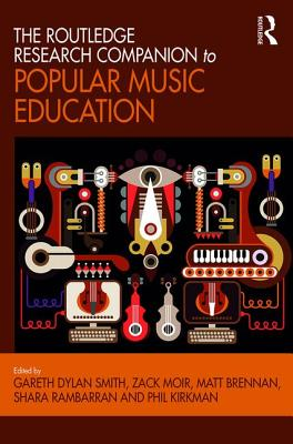 The Routledge Research Companion to Popular Music Education - Smith, Gareth Dylan (Editor)