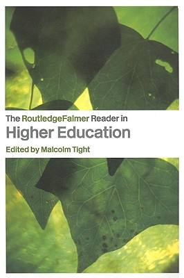The Routledgefalmer Reader in Higher Education - Tight, Malcolm, Professor (Editor)
