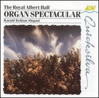 The Royal Albert Hall Organ Spectacular - Harold Britton