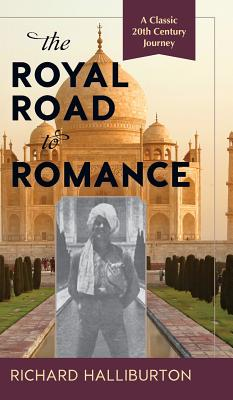 The Royal Road to Romance - Halliburton, Richard