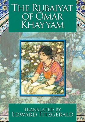 The Rubaiyat of Omar Khayyam - Khayyam, Omar
