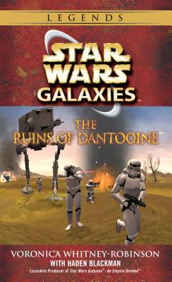 The Ruins of Dantooine: Star Wars Galaxies Legends - Whitney-Robinson, Voronica