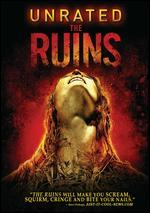 The Ruins [Unrated] [With Hollywood Movie Money]