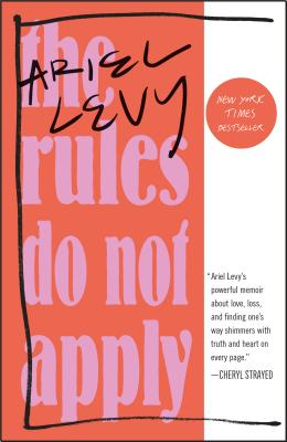 The Rules Do Not Apply: A Memoir - Levy, Ariel