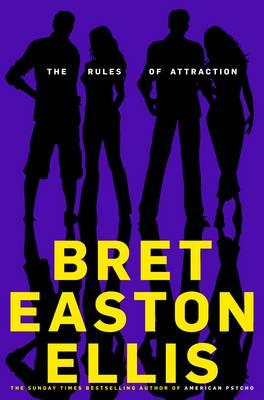 The Rules of Attraction - Ellis, Bret Easton
