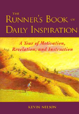 The Runner's Book of Daily Inspiration - Nelson, Kevin, and Nelson Kevin