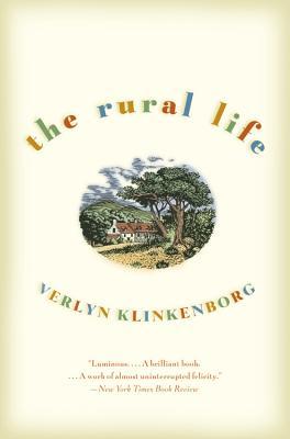 The Rural Life - Klinkenborg, Verlyn, PH.D.