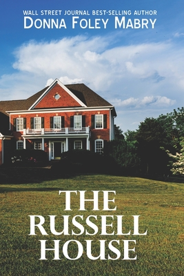 The Russell House - Mabry, Donna Foley