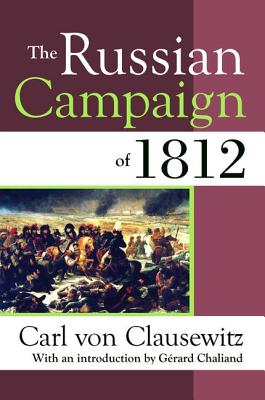 The Russian Campaign of 1812 - von Clausewitz, Carl