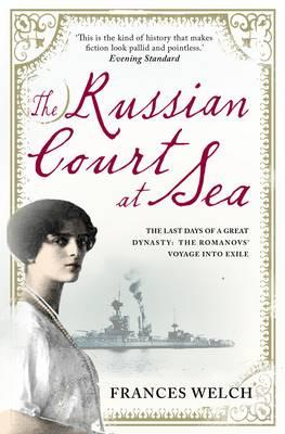The Russian Court at Sea - Welch, Frances