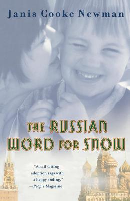 The Russian Word for Snow: A True Story of Adoption - Newman, Janis Cooke