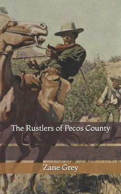The Rustlers of Pecos County - Grey, Zane