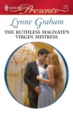 The Ruthless Magnate's Virgin Mistress - Graham, Lynne