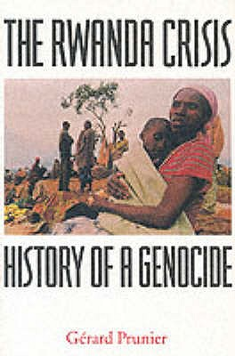 The Rwanda Crisis: History of a Genocide - Prunier, Gerard