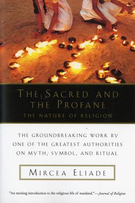 The Sacred and Profane - Eliade, Mircea