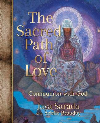 The Sacred Code of Love: Communion with God - Sarada, Jewels ( Jaya ), and Beaudy, Arielle, and Rux, Dianne (Designer)