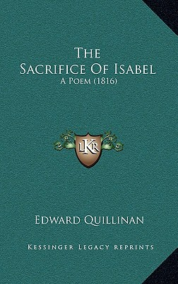 The Sacrifice of Isabel: A Poem (1816) - Quillinan, Edward