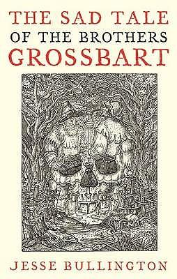 The Sad Tale Of The Brothers Grossbart - Bullington, Jesse