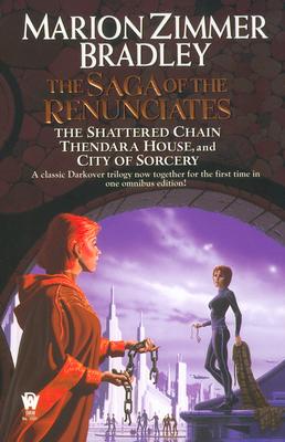 The Saga of the Renunciates: (Darkover Omnibus #3) - Bradley, Marion Zimmer